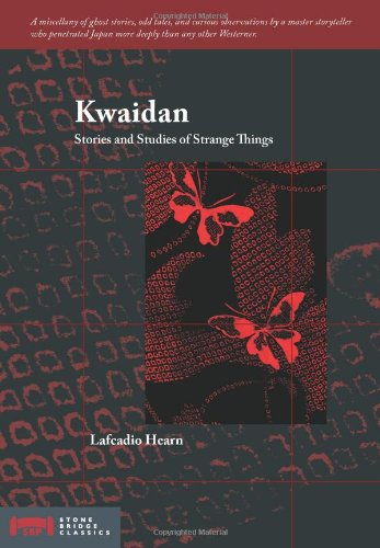 9781933330242: Kwaidan: Stories and Studies of Strange Things (Stone Bridge Classics)
