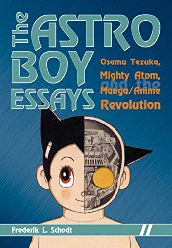 Astro Boy Essays: Osamu Tezuka, Mighty Atom, and the Manga/anime Revolution