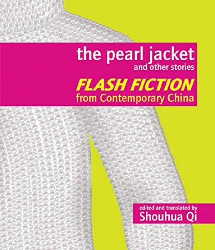 9781933330624: The Pearl Jacket and Other Stories: Flash Fiction from Contemporary China: Contemporary Chinese Flash Fiction
