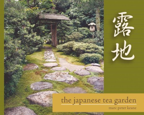 The Japanese Tea Garden: Keane, Marc Peter