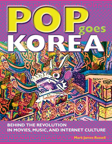 9781933330686: Pop Goes Korea: Behind the Revolution in Movies, Music, and Internet Culture