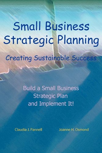Small Business Strategic Planning: Joanne H Osmond, Claudia J Pannell