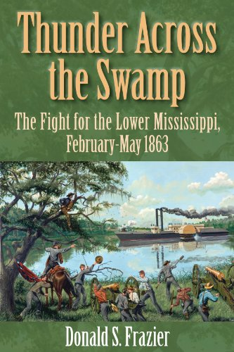 9781933337449: Thunder Across the Swamp: The Fight for the Lower Mississippi, February-May 1863