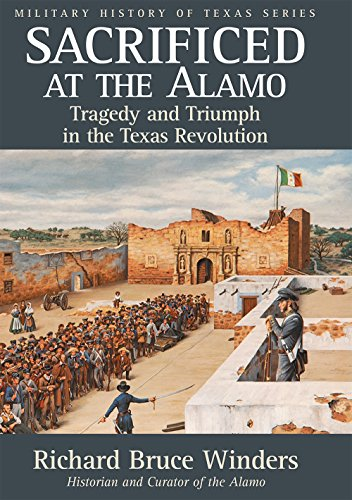 9781933337760: Sacrificed at the Alamo: Tragedy and Triumph in the Texas Revolution (Military History of Texas Series)