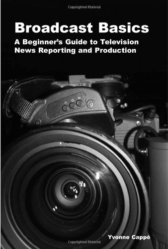 9781933338149: Broadcast Basics: A Beginner's Guide to Television News Reporting and Production
