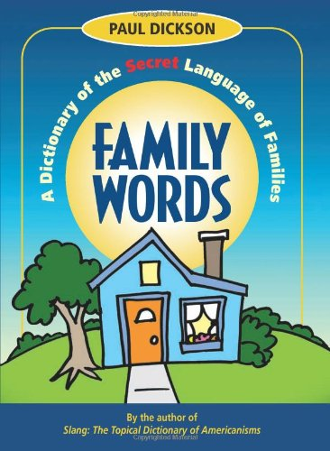 9781933338170: Family Words: A Dictionary of the Secret Language of Families (How America Speaks series)