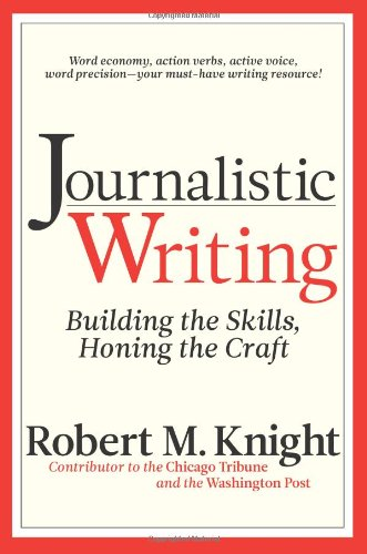 9781933338385: Journalistic Writing: Building the Skills, Honing the Craft