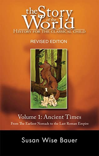 The Story of the World: History for the Classical Child: Volume 1: Ancient Times: From the Earlie...