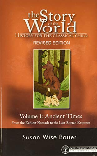 9781933339016: The Story of the World: History for the Classical Child: Ancient Times: From the Earliest Nomads to the Last Roman Emperor (Revised Second Edition) ... History for the Classical Child (Hardcover))