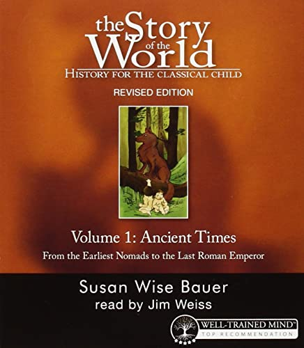 9781933339047: The story of the world: Ancient times, from the earliest Nomads to the last Roman emperor history for the classical child, Vol. 1 (v. 1)