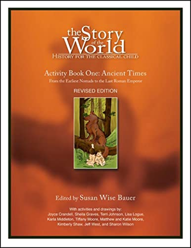 9781933339054: The Story of the World: History for the Classical Child: Activity Book 1: Ancient Times: From the Earliest Nomads to the Last Roman Emperor: Ancient Times Bk. 1