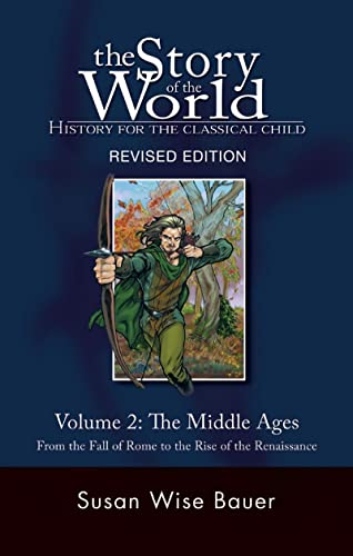 9781933339092: 2: The Story of the World: History for the Classical Child: The Middle Ages: From the Fall of Rome to the Rise of the Renaissance: Middle Ages from the Fall of Rome to the Rise of the Renaissance v. 2