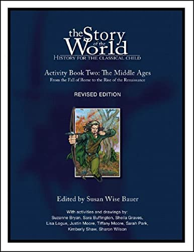 The Story of the World: History for the Classical Child, Activity Book 2: The Middle Ages: From the...