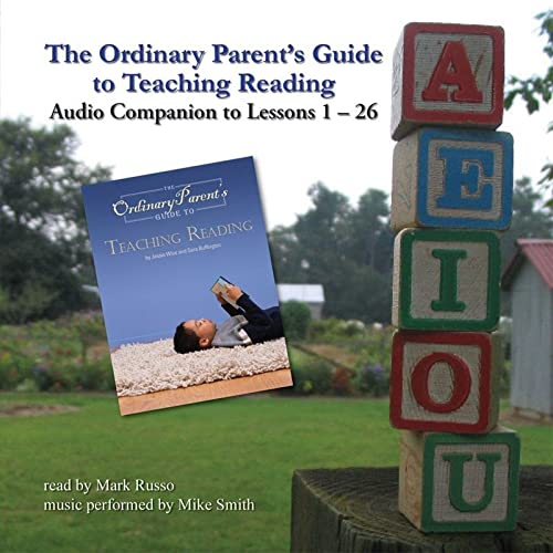 The Ordinary Parent's Guide to Teaching Reading: Audio Companion to Lessons 1-26: Wise, Jessie...