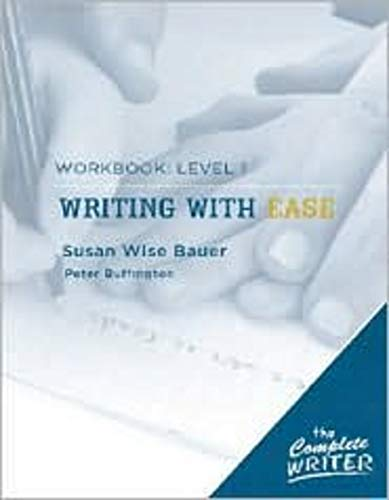 The Complete Writer: Level 1 Workbook for Writing with Ease: Bauer, Susan Wise; Buffington, Peter