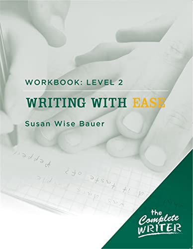 The Complete Writer: Level Two Workbook for Writing with Ease (The Complete Writer): Bauer, Susan ...
