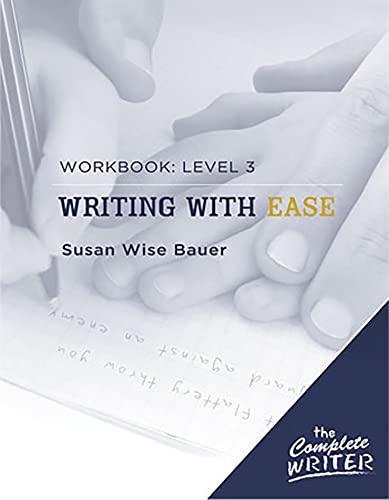 Writing with Ease: Level 3 Workbook (The Complete Writer) (9781933339306) by Bauer, Susan Wise