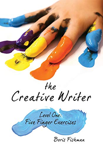 9781933339559: The Creative Writer: Five Finger Exercises Level 1
