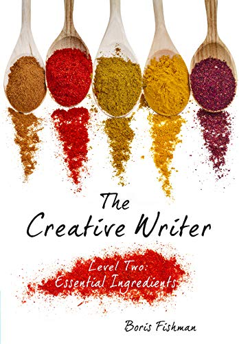 9781933339566: The Creative Writer, Level Two: Essential Ingredients (The Creative Writer)