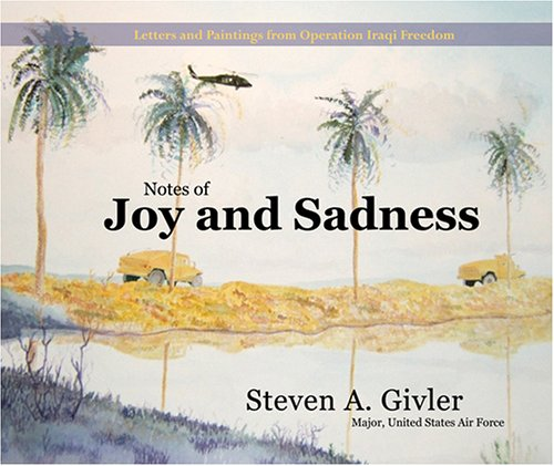 9781933341156: Notes of Joy and Sadness: Letters and Paintings from Operation Iraqi Freedom