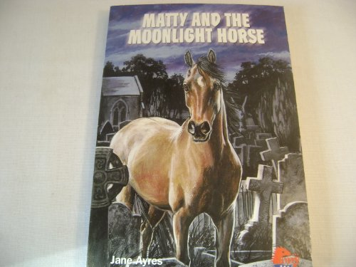 Matty and the Moonlight Horse: Jane Ayres