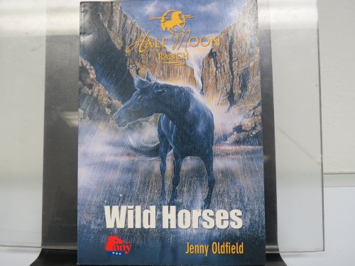 9781933343334: Wild Horses: Half Moon Ranch (Ponys)