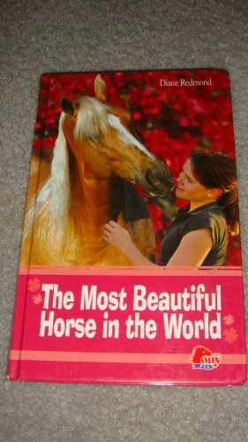 9781933343600: The Most Beautiful Horse in the World