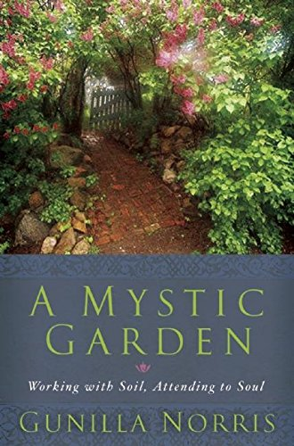 9781933346014: A Mystic Garden: Working with Soil, Attending to Soul