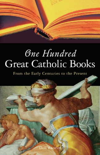 9781933346083: One Hundred Great Catholic Books: From the Early Centuries to the Present