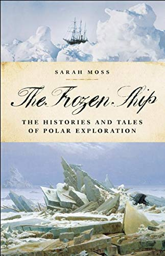 9781933346205: The Frozen Ship: The Histories and Tales of Polar Exploration