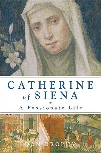 9781933346281: Catherine of Siena: A Passionate Life