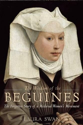 9781933346977: The Wisdom of the Beguines: The Forgotten Story of a Medieval Women's Movement