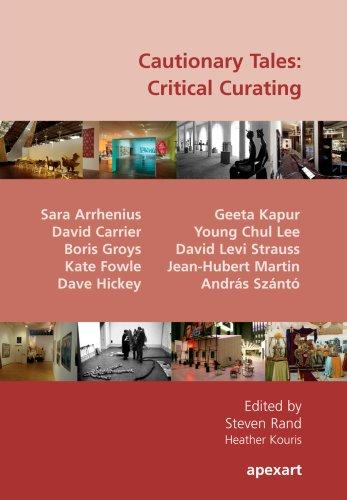 Cautionary Tales: Critical Curating: Arrhenius; Carrier; Groys;
