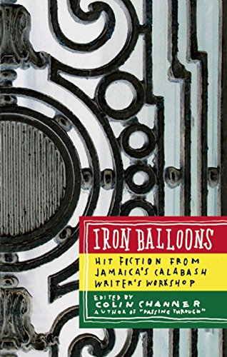 9781933354057: Iron Balloons: Fiction from Jamaica's Calabash Writers' Workshop