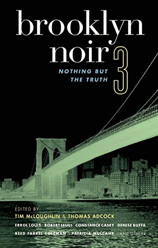 Brooklyn Noir 3: Nothing but the Truth: McLoughlin, Tim (ed)