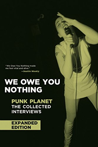 9781933354323: We Owe You Nothing: Expanded Edition: Punk Planet: The Collected Interviews (Punk Planet Books)