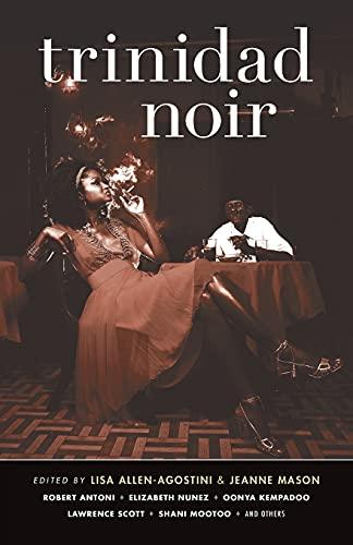 9781933354552: Trinidad Noir (Akashic Noir)