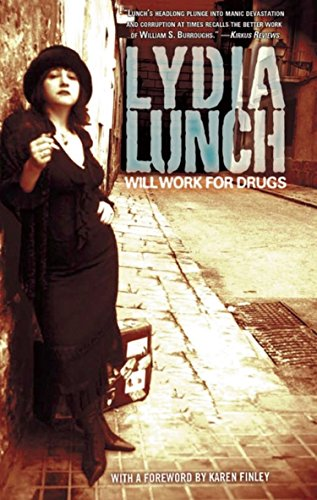 Will Work for Drugs (1933354739) by Lydia Lunch