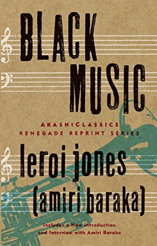 Black Music (AkashiClassics: Renegade Reprint Series): Baraka, Leroi Jones / Amiri