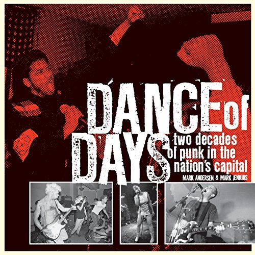 9781933354996: Dance of Days: Two Decades of Punk in the Nation's Capital