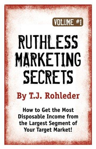 9781933356303: Ruthless Marketing Secrets, Vol. 1