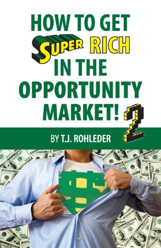 9781933356808: How to Get Super Rich in the Opportunity Market 2