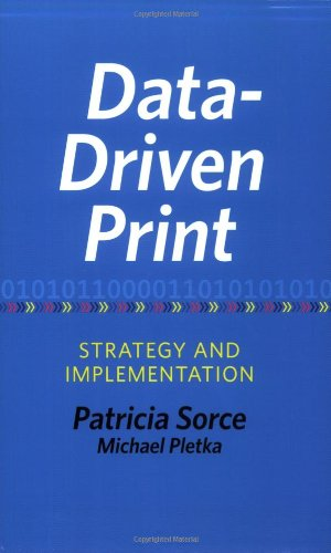 Data-Driven Print: Strategy and Implementation (Printing Industry Center): Sorce, Patricia