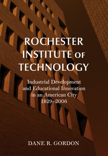 Rochester Institute of Technology: Industrial Development and Educational Innovation in an American...