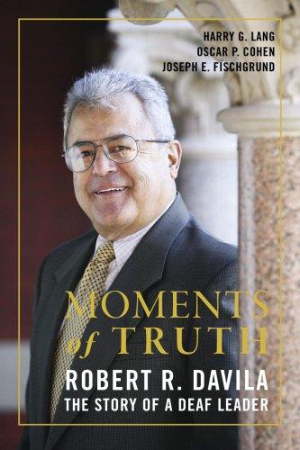 Moments of Truth: Robert R. Davila, the: Harry G. Lang,