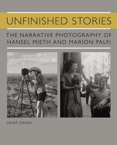 9781933360768: Unfinished Stories: The Narrative Photography of Hansel Mieth and Marion Palfi