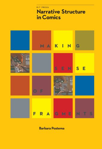 Narrative Structure in Comics: Making Sense of Fragments (Comics Monograph Series): Postema, ...