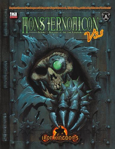 Monsternomicon #1 - Denizens of the Iron Kingdoms 3.5 (Iron Kingdoms (d20))