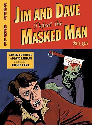 Jim and Dave Defeat the Masked Man: David Lehman; James