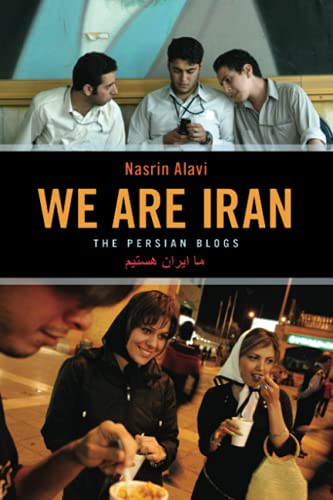 9781933368054: We Are Iran: The Persian Blogs